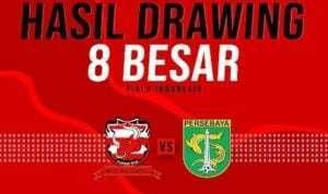 Hasil Drawing, Madura United Bertemu Persebaya di 8 Besar Piala Indonesia